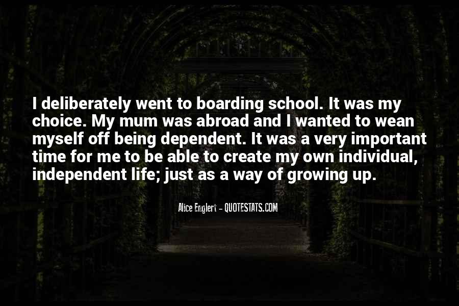 Quotes About Independent Life #1358811