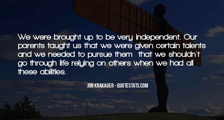 Quotes About Independent Life #530911