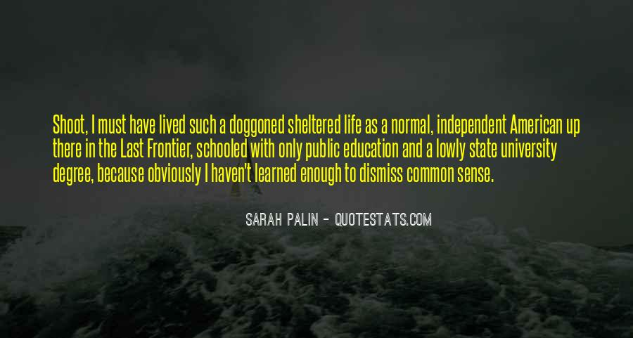 Quotes About Independent Life #588818