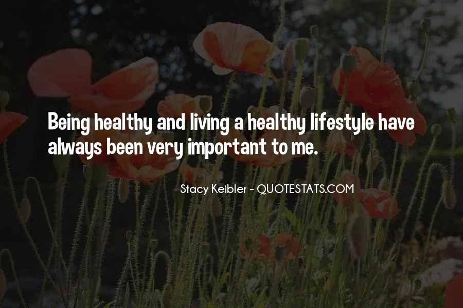 Quotes About Being Healthy #330784