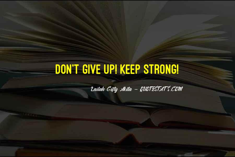 Quotes About Don't Give Up #129910