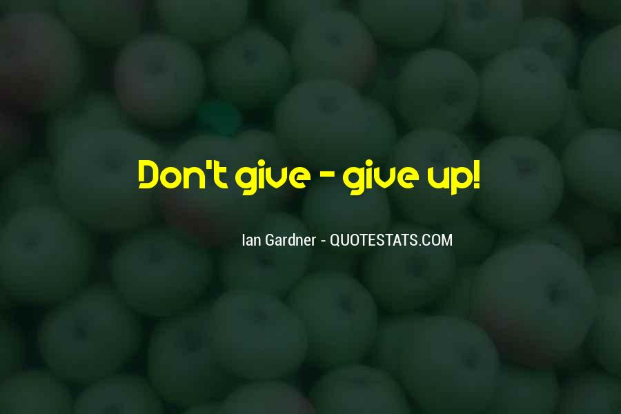 Quotes About Don't Give Up #88120