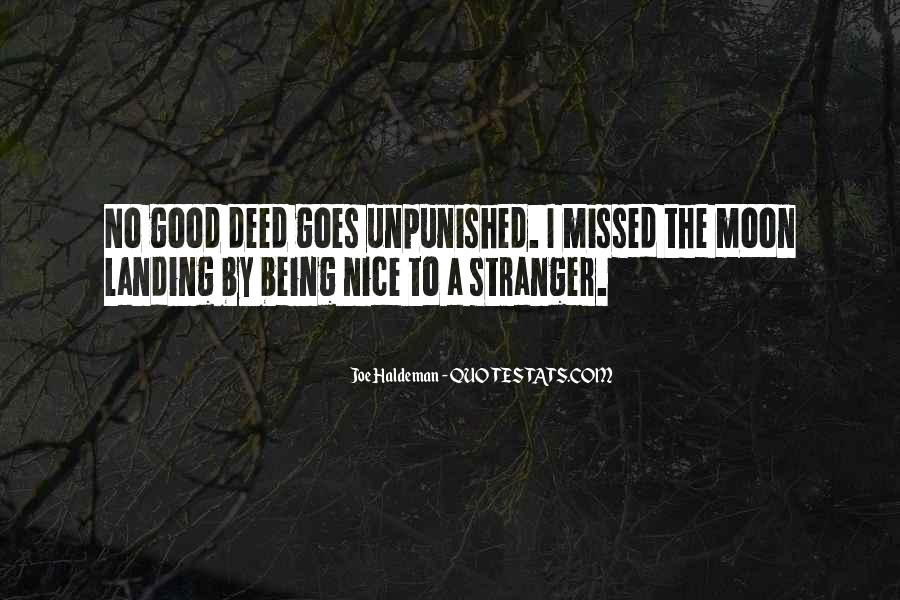 Quotes About No Good Deed #251572