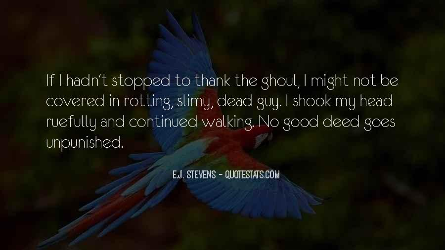 Quotes About No Good Deed #300790