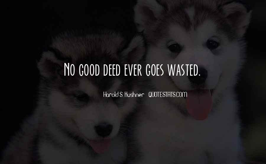 Quotes About No Good Deed #461502
