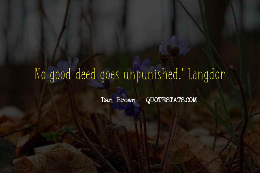 Quotes About No Good Deed #810787