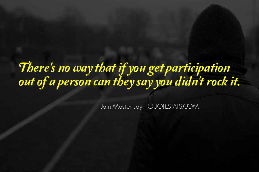 Quotes About Participation #48754
