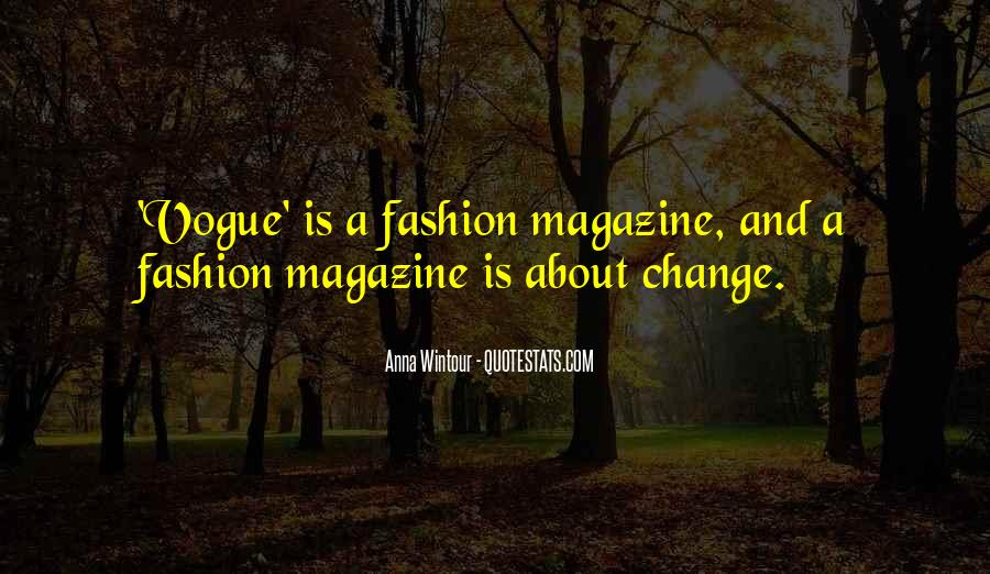 Quotes About Vogue Magazine #815373