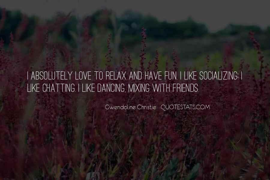 Quotes About Socializing #1251766