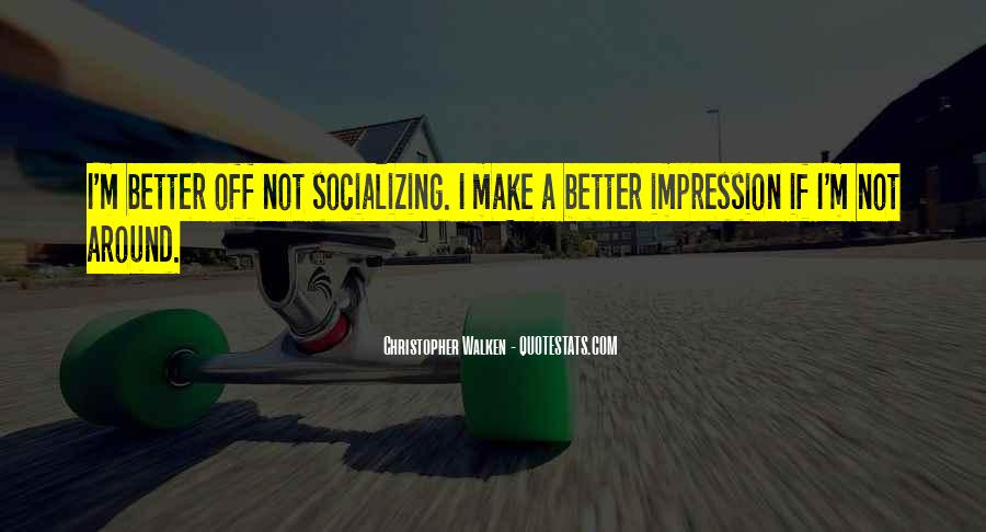 Quotes About Socializing #154605