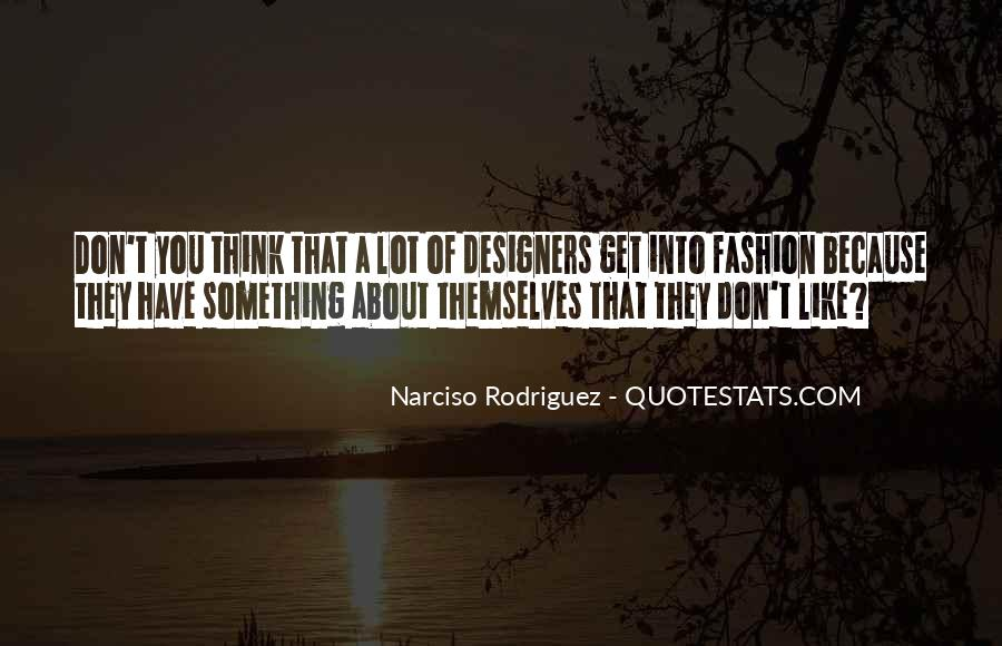 Quotes About Fashion Designers #1356387