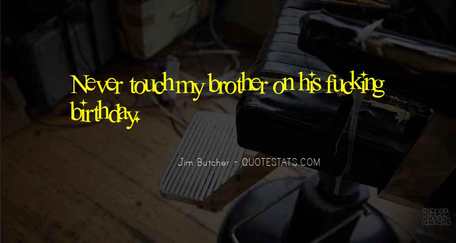 Quotes About Your Brother's Birthday #1689577