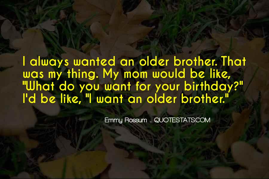 Quotes About Your Brother's Birthday #656021