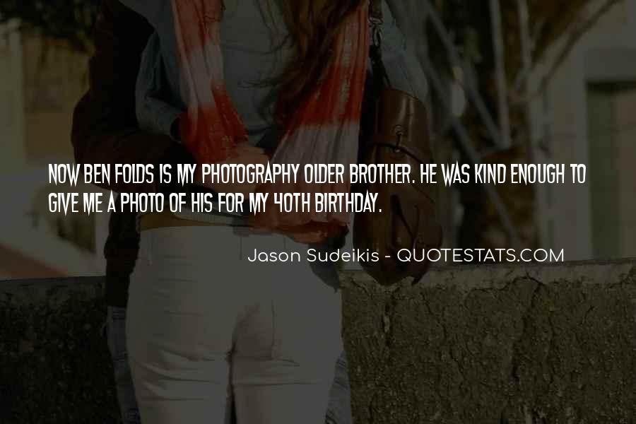 Quotes About Your Brother's Birthday #93148