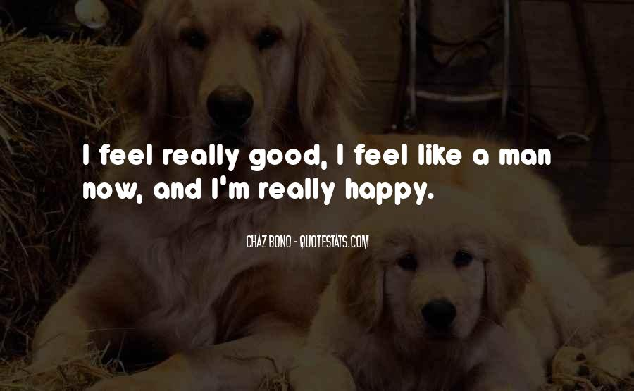 Quotes About I'm Happy Now #206806