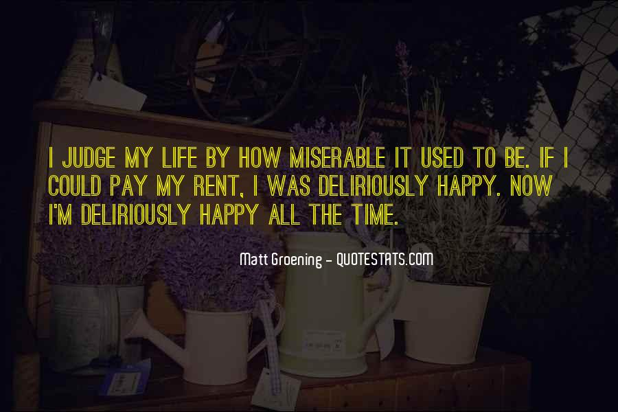 Quotes About I'm Happy Now #264601