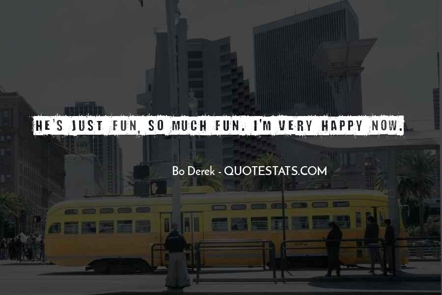 Quotes About I'm Happy Now #304600