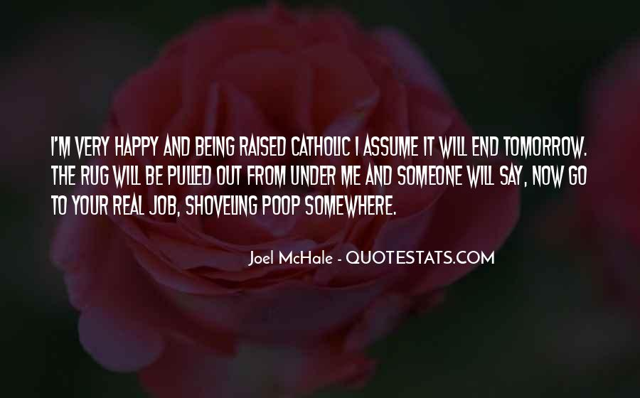 Quotes About I'm Happy Now #409752