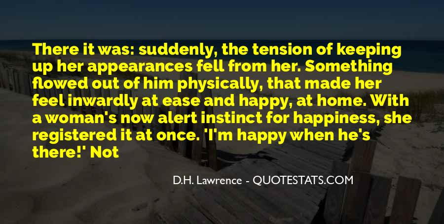 Quotes About I'm Happy Now #418883