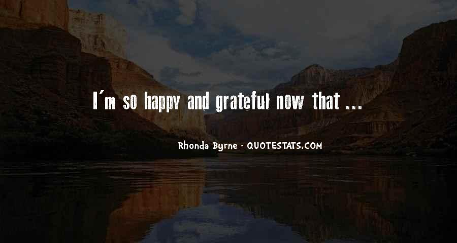 Quotes About I'm Happy Now #426150