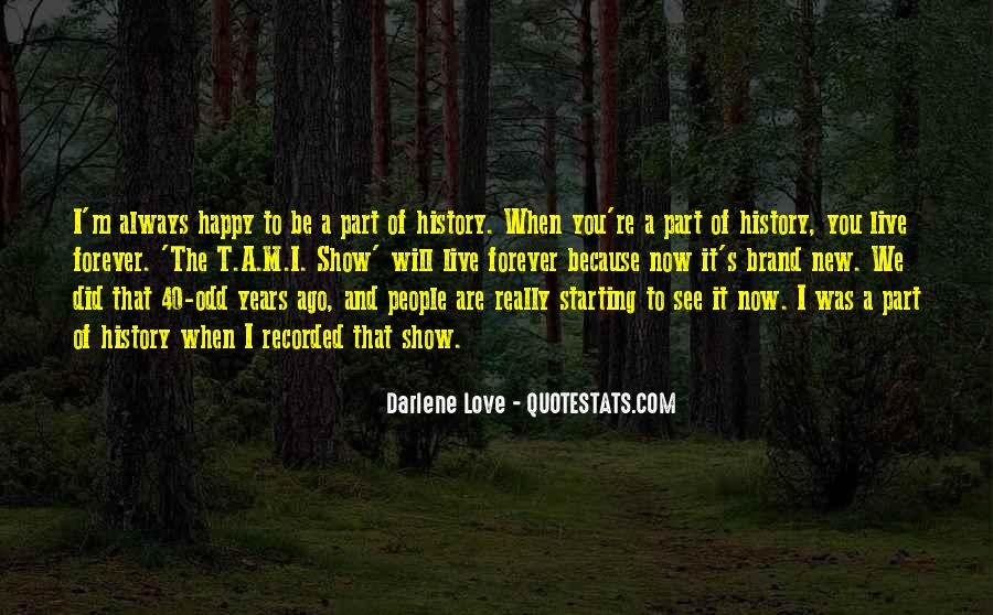 Quotes About I'm Happy Now #459913