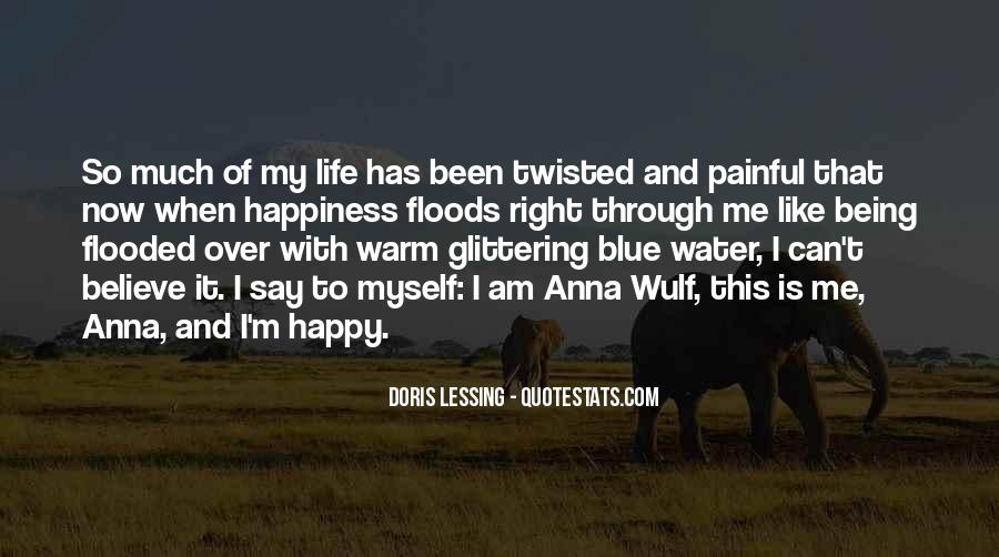 Quotes About I'm Happy Now #498194
