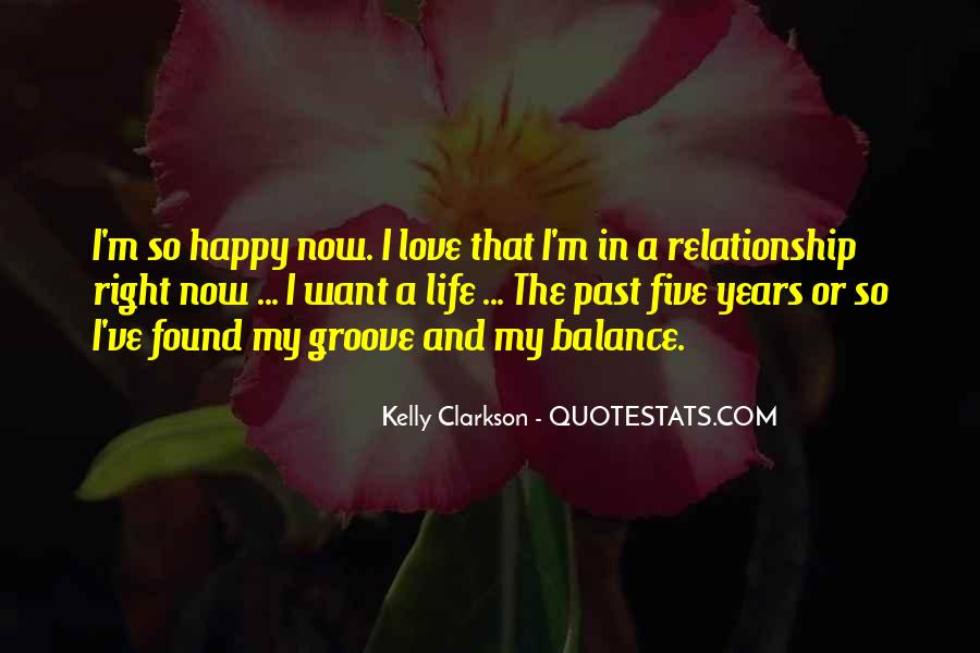 Quotes About I'm Happy Now #588959