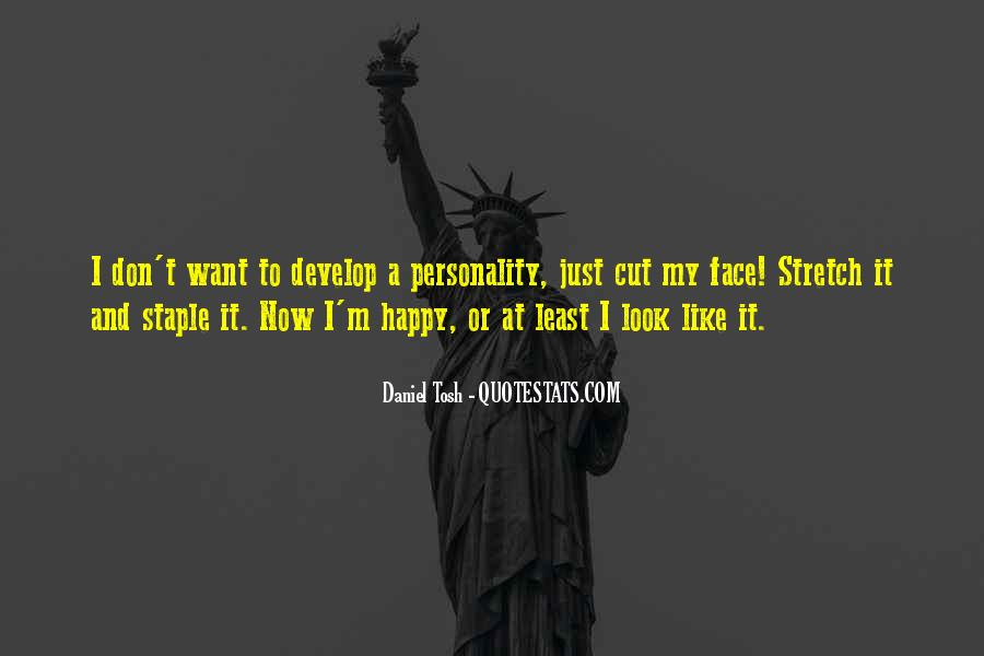 Quotes About I'm Happy Now #599001