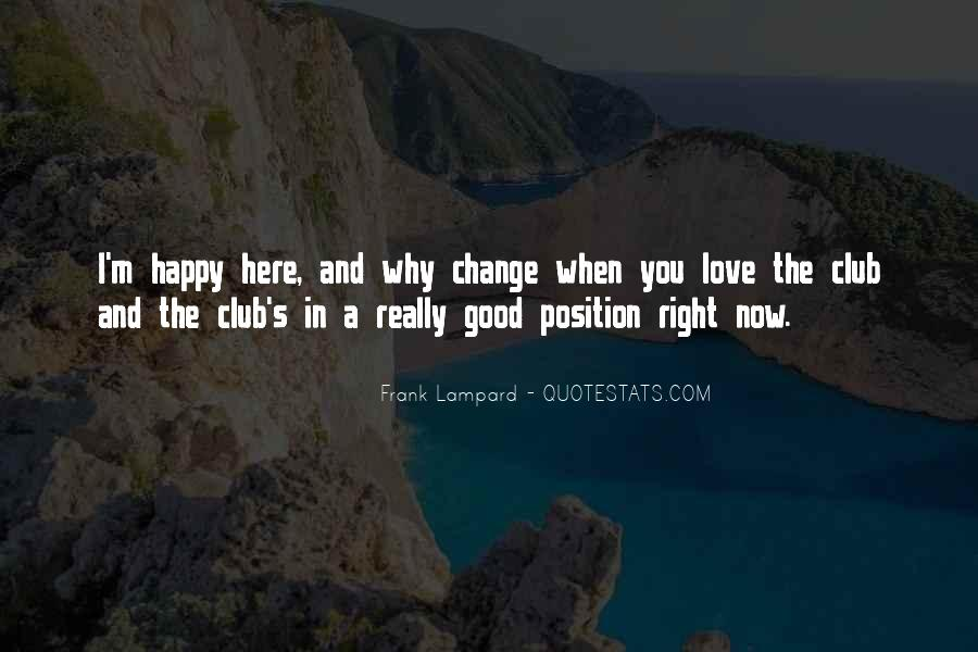 Quotes About I'm Happy Now #60346