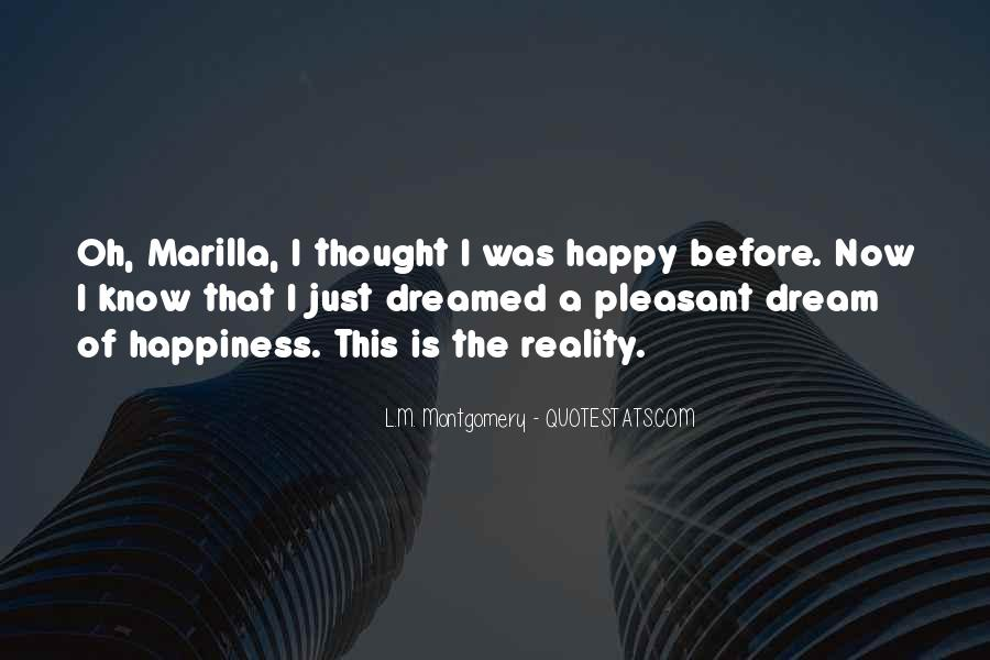 Quotes About I'm Happy Now #824816