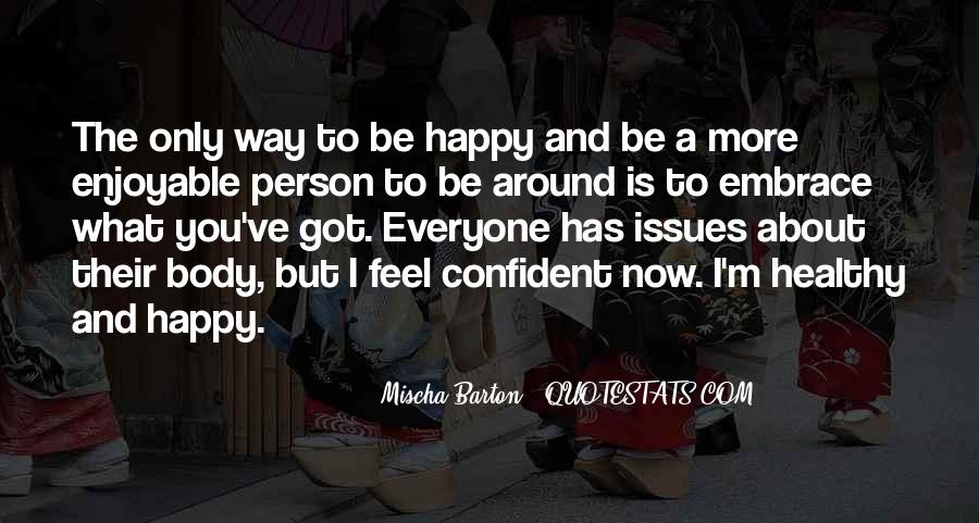 Quotes About I'm Happy Now #841260