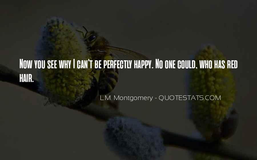 Quotes About I'm Happy Now #926714