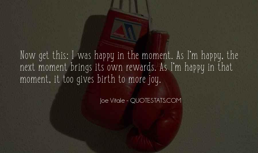 Quotes About I'm Happy Now #939854