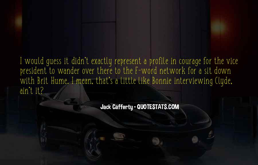 Quotes About Bonnie & Clyde #1497262