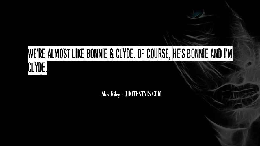 Quotes About Bonnie & Clyde #65517