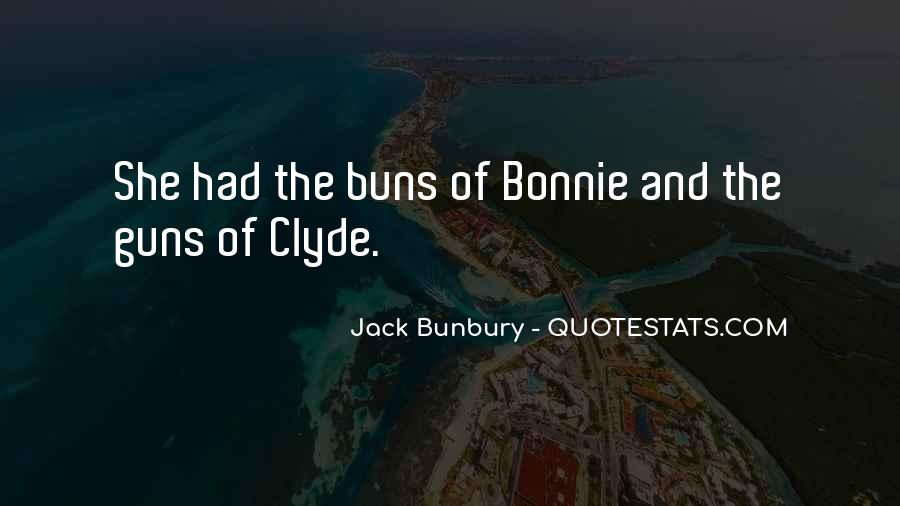 Quotes About Bonnie & Clyde #936857