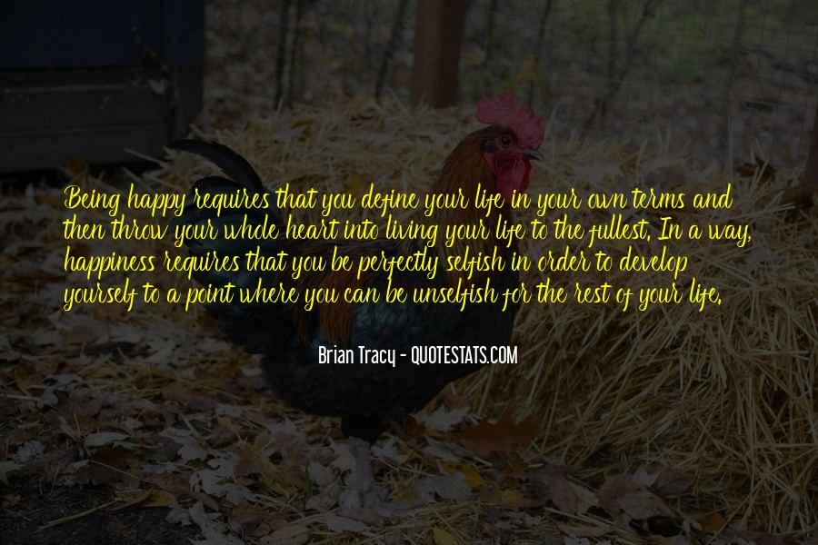 Quotes About Living Your Life And Being Happy #1024319