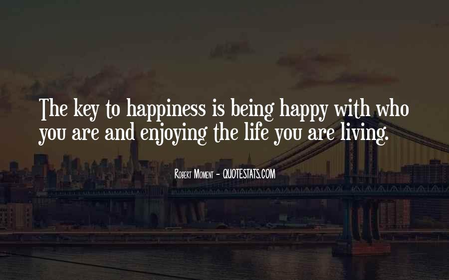 Quotes About Living Your Life And Being Happy #1030552