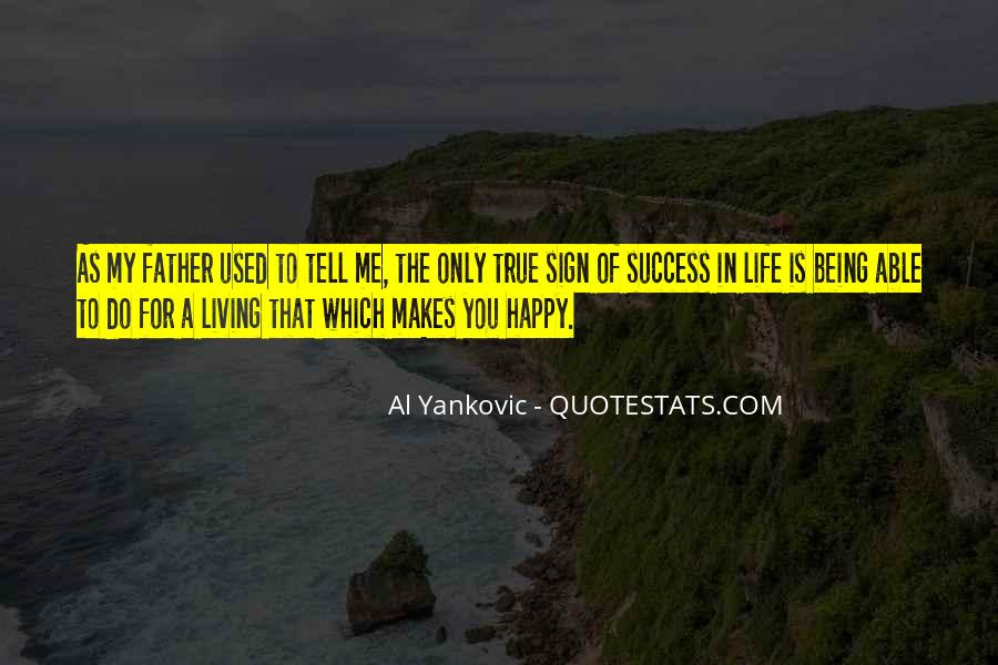 Quotes About Living Your Life And Being Happy #1584793