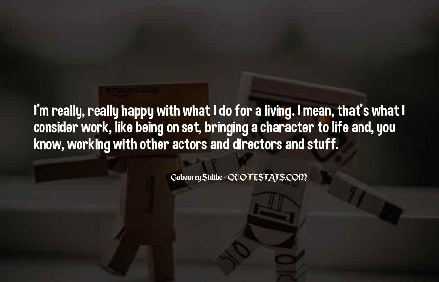 Quotes About Living Your Life And Being Happy #1712350