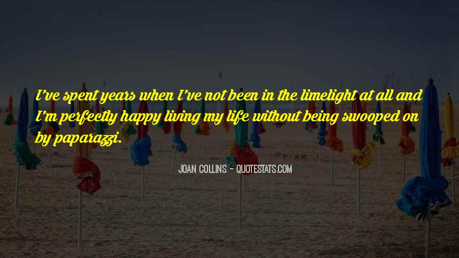 Quotes About Living Your Life And Being Happy #247797