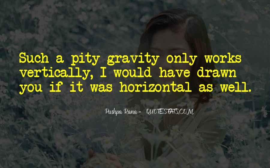 Quotes About Anti Gravity #1254455