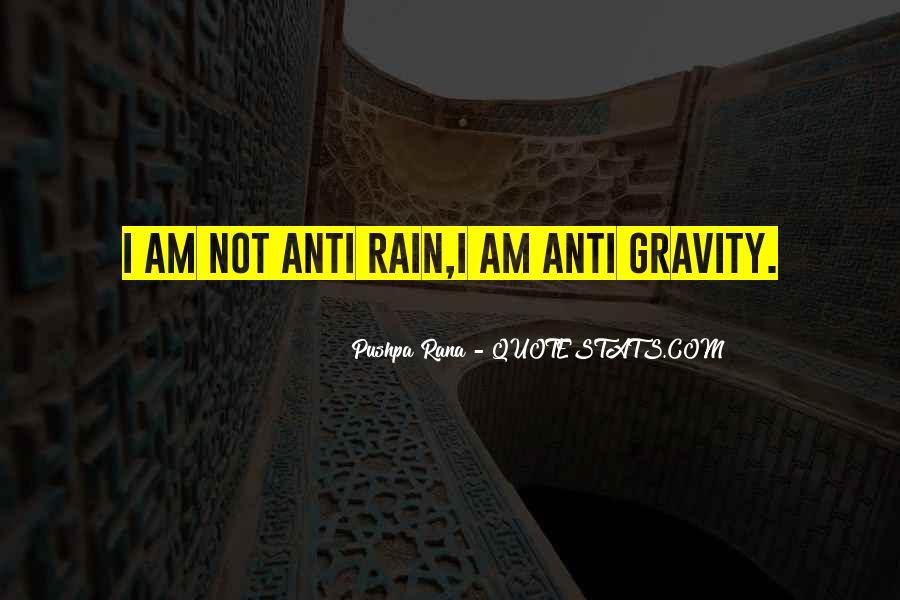 Quotes About Anti Gravity #554297
