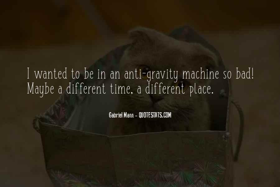 Quotes About Anti Gravity #610158