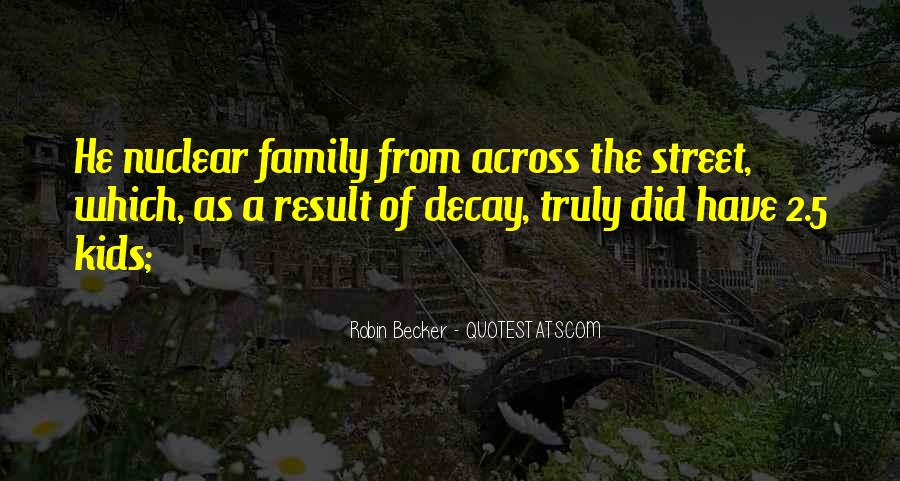 Quotes About Nuclear Family #1419191