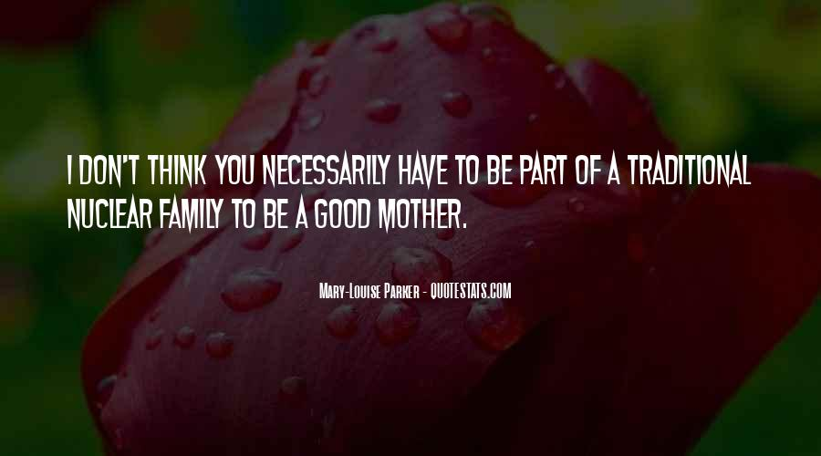 Quotes About Nuclear Family #1477556