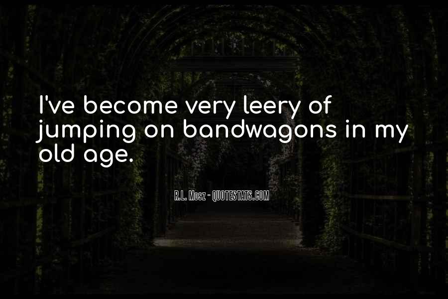 Quotes About Bandwagons #1446131