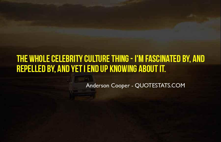 Quotes About Celebrity Culture #1184717