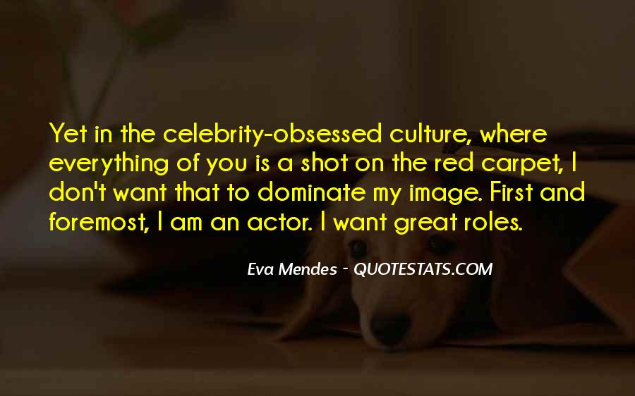 Quotes About Celebrity Culture #1520253