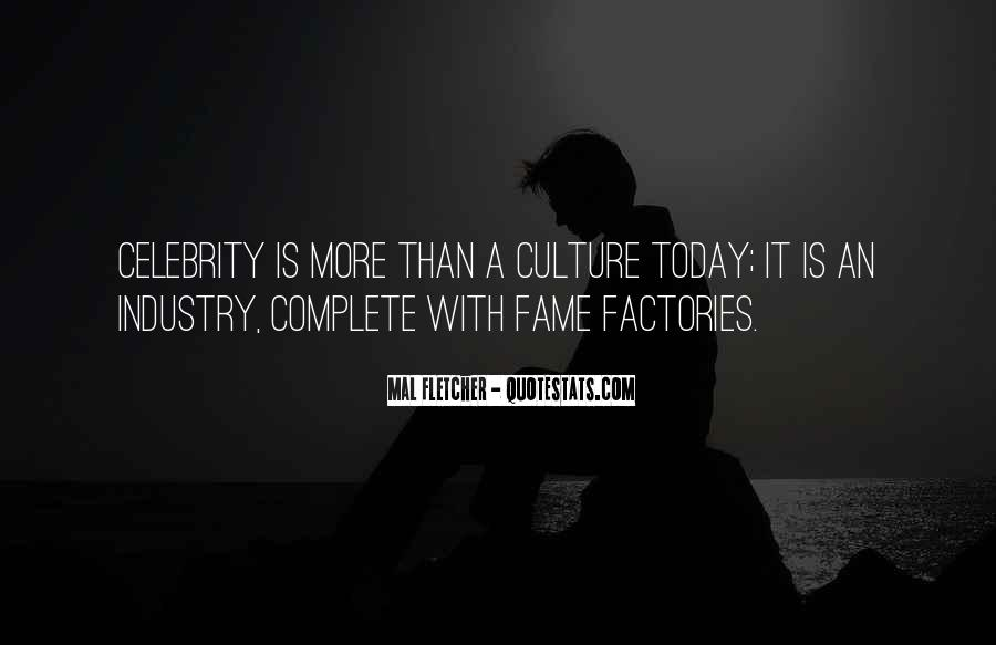 Quotes About Celebrity Culture #38406